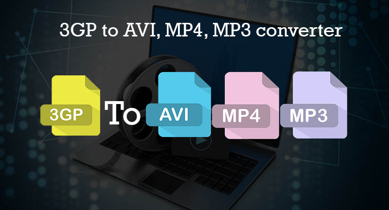 3GP to AVI, MP4, MP3 converter and vice versa