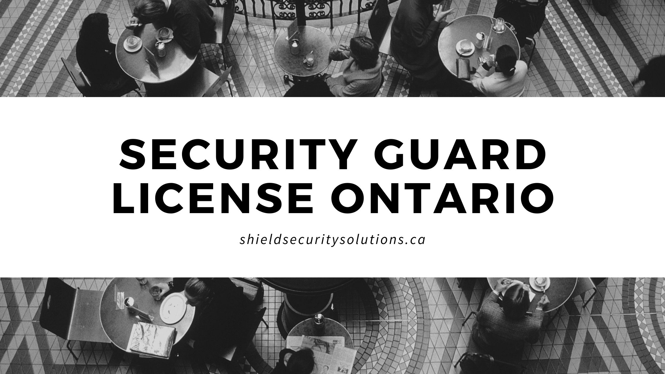 Security Guard License Ontario – What to Expect
